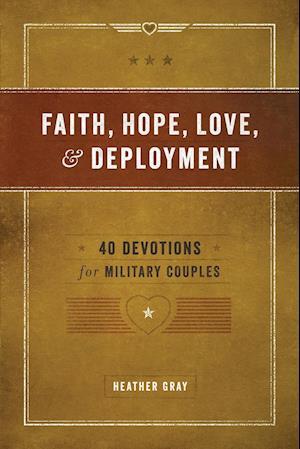 Faith, Hope, Love, and Deployment