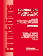 Foundations of Orientation and Mobility, 3rd Edition: Volume 2, Instructional Strategies and Practical Applications
