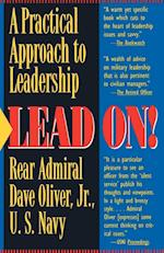 Lead On!: A Practical Approach to Leadership