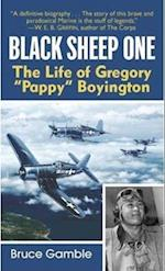 Black Sheep One (Life of Gregory Pappy Boyington)