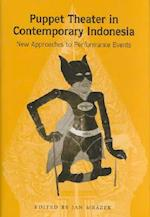 Puppet Theater in Contemporary Indonesia (Michigan Papers on South and Southeast Asia (Hardcover), nr. 50)