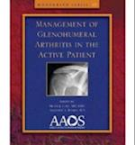 Management of Glenohumeral Arthritis in the Active Patient (AAOS Monograph)