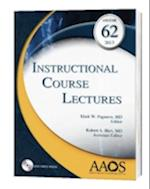 Instructional Course Lectures 2013 (INSTRUCTIONAL COURSE LECTURES (AMERICAN ACADEMY OF ORTHOPAEDIC SURGEONS), nr. 62)