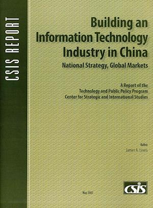 Building an Information Technology Industry in China