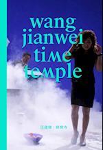 Wang Jianwei: Time Temple