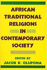 African Traditional Religions in Contemporary Society af Jacob K. Olupona