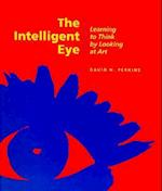 The Intelligent Eye - Learning to Think by Looking  at Art (Occasional paper, nr. 4)