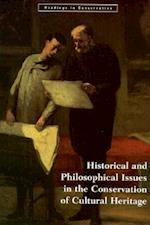 Historical and Philosophical Issues in the Conservation of Cultural Heritage (Readings in Conservation S)
