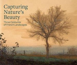 Capturing Nature's Beauty - Three Centuries of French Landscapes