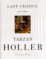 Last Chance for the Tarzan Holler af Thylias Moss