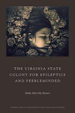 The Virginia State Colony for Epileptics and Feebleminded