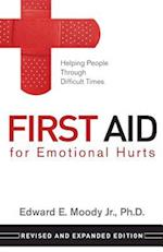 First Aid for Emotional Hurts Revised and Expanded Edition