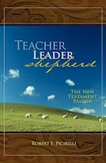 Teacher, Leader, Shepherd