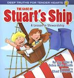 The Case of Stuart's Ship (Deep Truths for Tender Hearts)