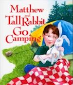 Matthew and Tall Rabbit Go Camping af Susan Meyer
