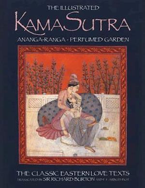The Illustrated Kama-Sutra Ananga-Ranga Perfumed Garden