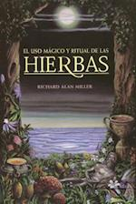El Uso Magico y Ritual de Las Hierbas = The Magical and Ritual Use of Herbs (Inner Traditions)