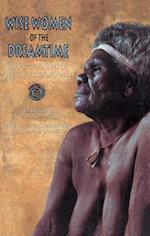 Wise Women of the Dreamtime af Joanna Lambert, K. Langloh Parker