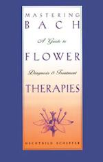 Mastering Bach Flower Therapies af Mechthild Scheffer