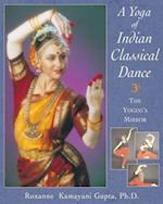 Yoga of Indian Classical Dance