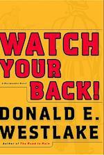 Watch Your Back! (Dortmunder Novels Hardcover)