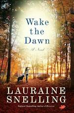 Wake the Dawn af Lauraine Snelling