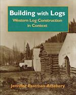 Building with Logs af Jennifer Eastman Attebery