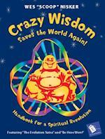 Crazy Wisdom Saves the World Again! (A Cody's Book)