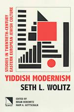 Yiddish Modernism (The New Approaches to Russian and East European Jewish Culture Series)