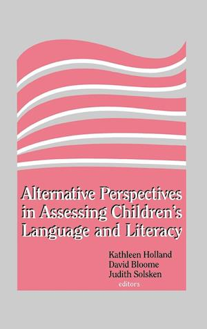Alternative Perspectives in Assessing Children's Language and Literacy