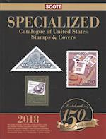 Scott Specialized Catalogue of United States Stamps & Covers 2018 (SCOTT SPECIALIZED CATALOGUE OF UNITED STATES STAMPS, nr. 7)