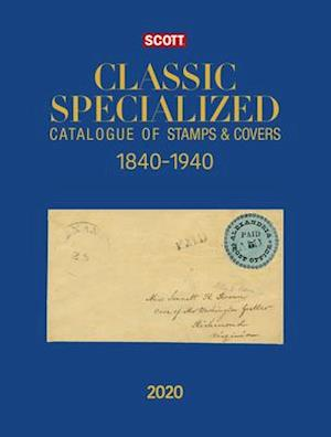2020 Scott Classic Specialized Catalogue of Stamps & Covers 1840-1940