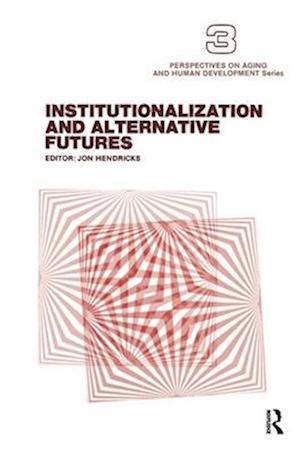 Institutionalization and Alternative Futures