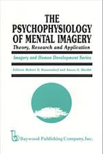 The Psychophysiology of Mental Imagery (Imagery and Human Development)