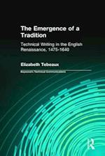 The Emergence of a Tradition (Baywood's Technical Communications Series)