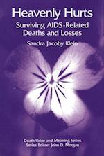 Heavenly Hurts (Death, Value, and Meaning Series)