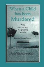 When a Child Has Been Murdered (Death, Value, and Meaning Series)