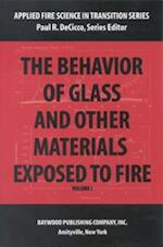 The Behavior of Glass and Other Materials Exposed to Fire af Paul R. DeCicco