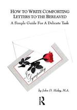 How to Write Comforting Letters to the Bereaved af John D. Haley