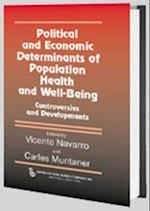 Political and Economic Determinants of Population Health and Well-Being (POLICY, POLITICS, HEALTH, AND MEDICINE SERIES)