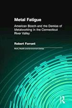 Metal Fatigue (Work, Health and Environment Series)