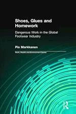 Shoes, Glues and Homework (Work, Health and Environment Series)
