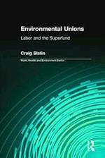 Environmental Unions (Work, Health and Environment Series)
