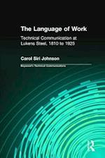 The Language of Work (Baywood's Technical Communications Series)