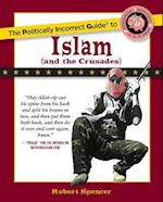 The Politically Incorrect Guide to Islam and the Crusades af Robert Spencer