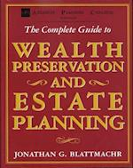 The Complete Guide to Wealth Preservation and Estate Planning