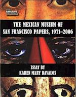 The Mexican Museum of San Francisco Papers, 1971-2006 af Karen Mary Davalos