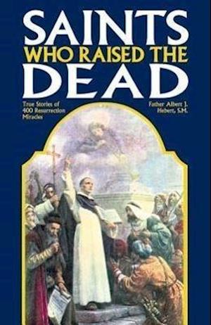 Bog, paperback Saints Who Raised the Dead af Albert J. Hebert
