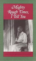 Mighty Rough Times, I Tell You (Real Voices, Real History Series)