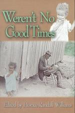 Weren't No Good Times (Real Voices, Real History Series)
